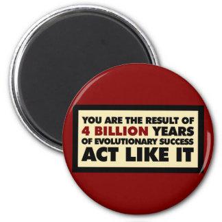 4 mil millones años de evolución. El acto tiene gu Imán Redondo 5 Cm