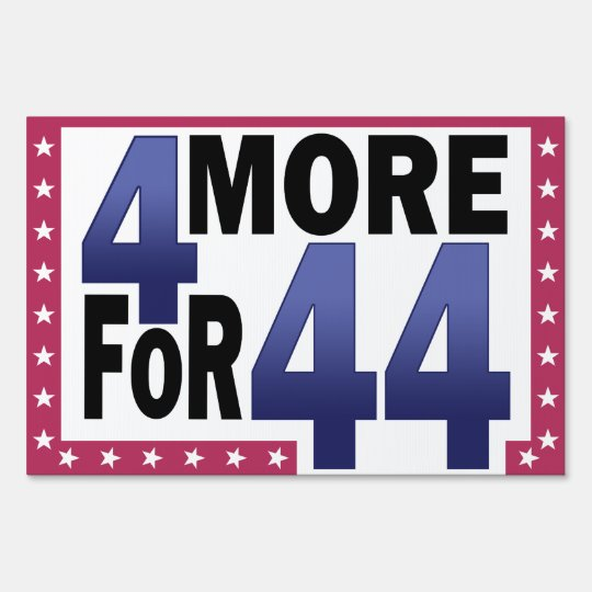 4 More For 44 Lawn Sign