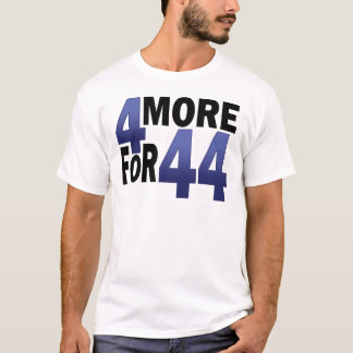 4 More For 44 T-Shirt