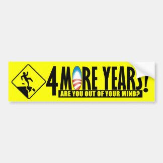 4 more years? - Anti Barack Obama Bumper Sticker