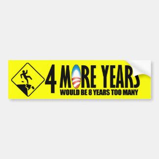 4 more years - Anti Barack Obama Bumper Sticker