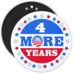 4 More Years  Obama 2012 6 Inch Round Button