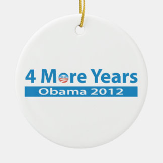 4 More Years of Obama Ceramic Ornament