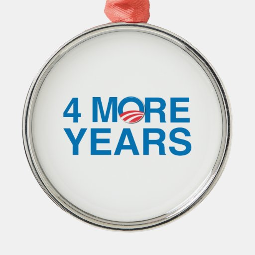 4 MORE YEARS OF OBAMA -.png Christmas Tree Ornament