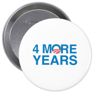 4 MORE YEARS OF OBAMA -.png Pinback Button