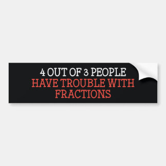 4 Out Of 3 People Bumper Sticker