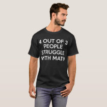 4 out of 3 people struggle with math t-shirt women