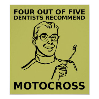 4 Out Of 5 Dentists Motocross Dirt Bike Poster