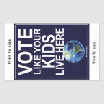 4 Stickers - Vote Like Your Kids...(real earth)