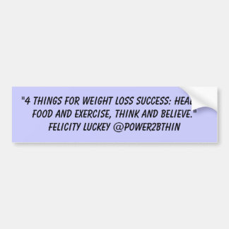 4 Things for Weight Loss Success Bumper Sticker