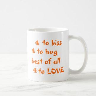 4 to kiss, 4 to hug, best of all, 4 to Love orange Coffee Mug