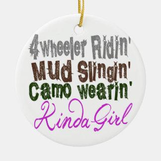 4 wheeler ridin mud slingin camo wearin kinda girl ceramic ornament