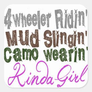 4 wheeler ridin mud slingin camo wearin kinda girl square sticker