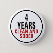 4 Years Clean and Sober Pinback Button