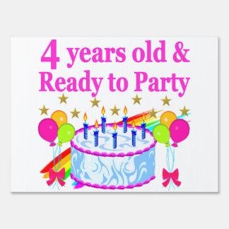 4 YEARS OLD AND READY TO PARTY BIRTHDAY GIRL LAWN SIGN