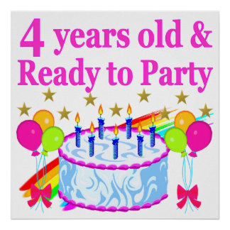 4 YEARS OLD AND READY TO PARTY BIRTHDAY GIRL POSTER