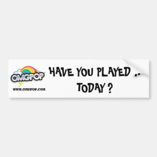 4a44e6fba9c51, HAVE YOU PLAYED IT TODAY ?, www.... Car Bumper Sticker