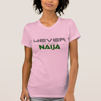 4EVER NAIJA T-Shirt