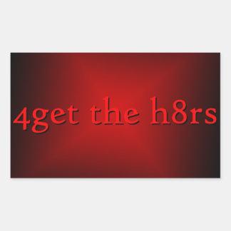 4get el pegatina de h8rs