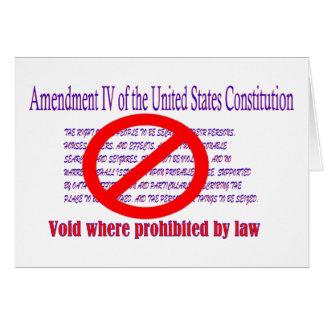 4th Amendment - Void where prohibited by law Card