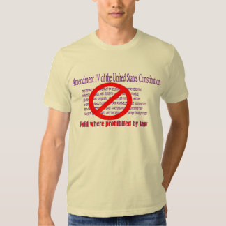 4th Amendment - Void where prohibited by law Shirt