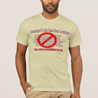 4th Amendment - Void where prohibited by law T-Shirt