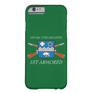4TH BATTALION 17TH INFANTRY 1ST ARMORED CASE BARELY THERE iPhone 6 CASE