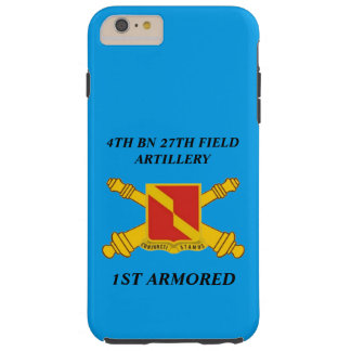 4TH BN 27TH FIELD ARTILLERY 1ST ARMORED CASE TOUGH iPhone 6 PLUS CASE