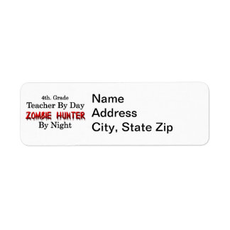 4th. Grade Teacher/Zombie Hunter Label