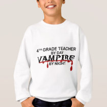 4th Grade Vampire by Night Sweatshirt