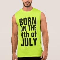4th JULY BIRTHDAY T-shirts, BORN ON THE 4th Sleeveless Shirt