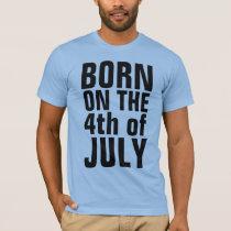 4th JULY BIRTHDAY T-shirts, BORN ON THE 4th T-Shirt
