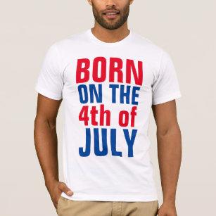 4th JULY BIRTHDAY T Shirts BORN ON THE Shirt