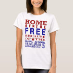4th of July Home of the Free Because of the Brave T-Shirt