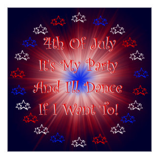 4th Of July Its My Party Poster