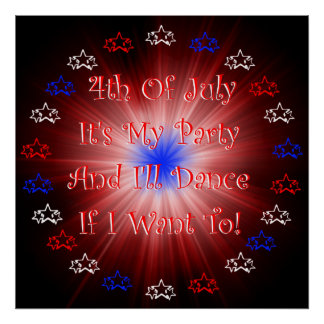 4th Of July It's My Party! Print