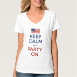 4th Of July Keep Calm And Party On U.S. Flag Shirt