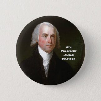 4th Pres. James Madison Button