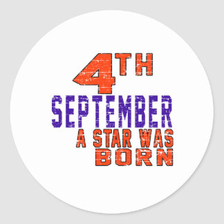 4th September a star was born Classic Round Sticker