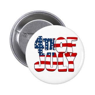 4to ¡De julio! - Día de la Independencia Pin Redondo De 2 Pulgadas