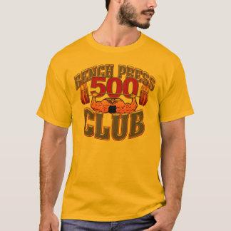 500 Club Bench Press T Shirt