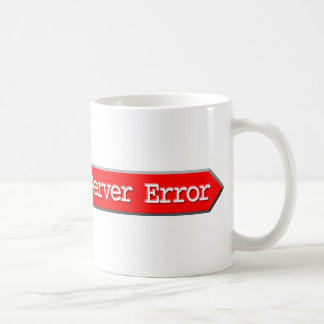 500 - Internal Server Error Coffee Mug