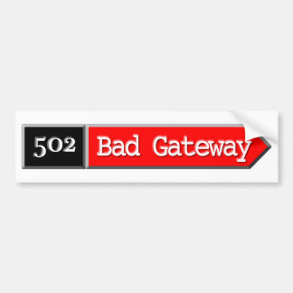 502 - Bad Gateway Car Bumper Sticker