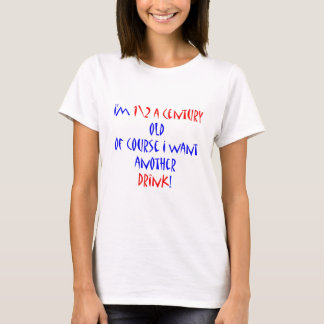 50 (1\2 century) another drink T-Shirt