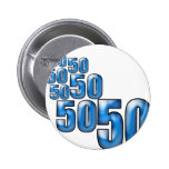 50 50 50 PINBACK BUTTONS
