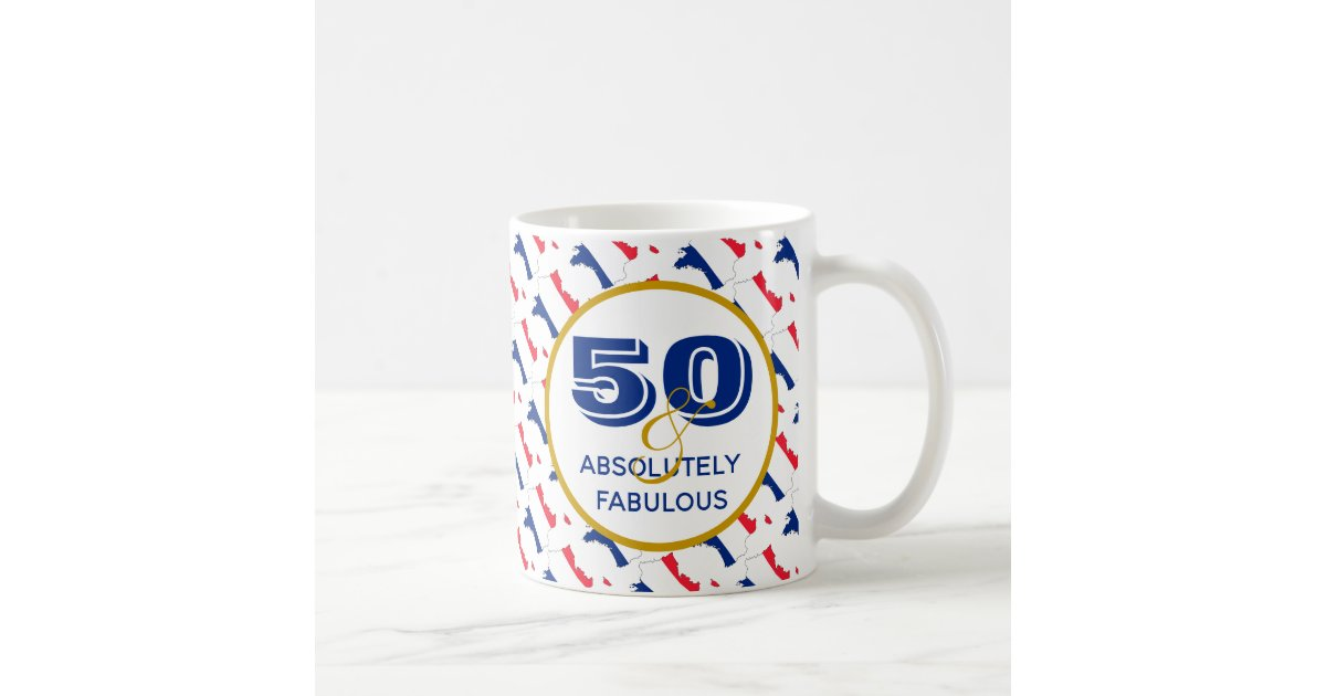 50 absolutely fabulous france birthday 18 25 coffee mug zazzle com www zazzle com