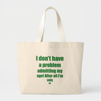 50 Admit my age Large Tote Bag
