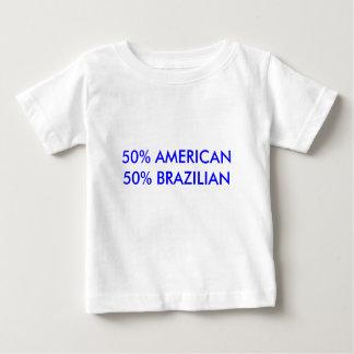 50% AMERICAN50% BRAZILIAN BABY T-Shirt