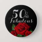 50 and Fabulous Birthday with Red Roses Button