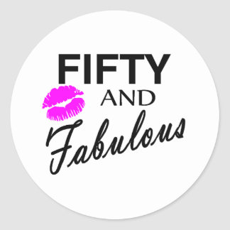 50 and Fabulous Classic Round Sticker